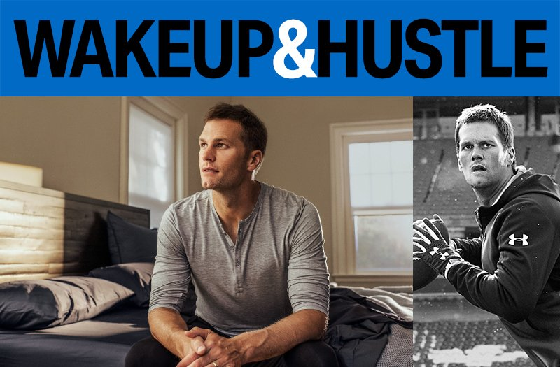 TB12: Wake Up and Hustle