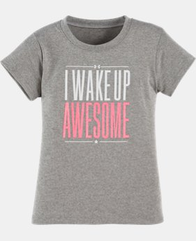 New Arrival Girls' Pre-School UA I Wake Up Awesome T-Shirt   $17.99